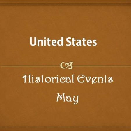 US Historical Events in May
