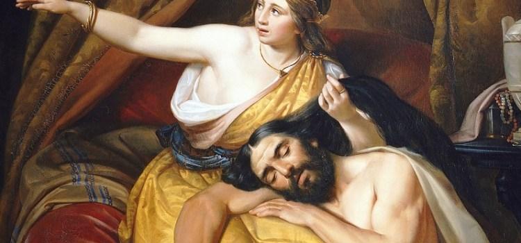 Η αληθινή αδυναμία του Σαμψών ήταν τα μαλλιά του ή η αγάπη του για την Δαλιδά;