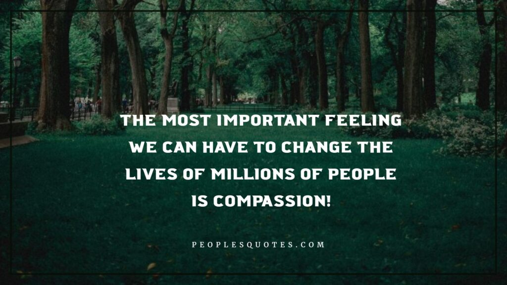 The most important feeling we can have to change the lives of millions of people is love!