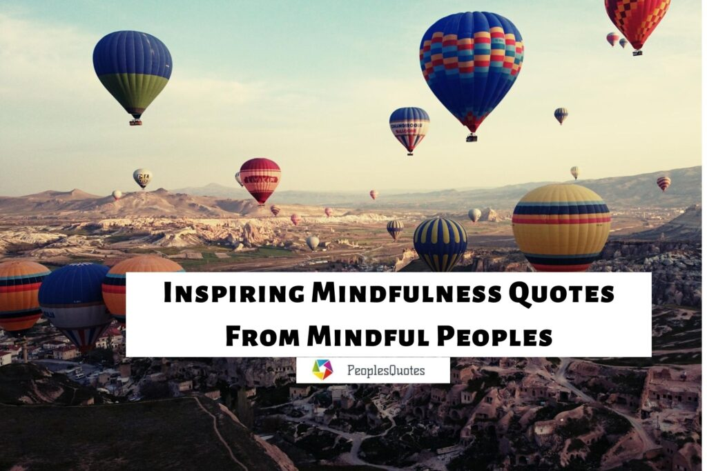 Mindfulness Quotes To Inspire You