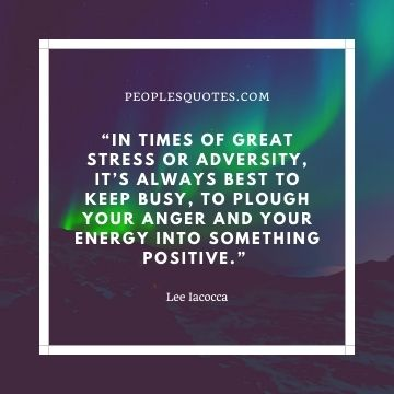 Lee Iacocca quotes on stress life
