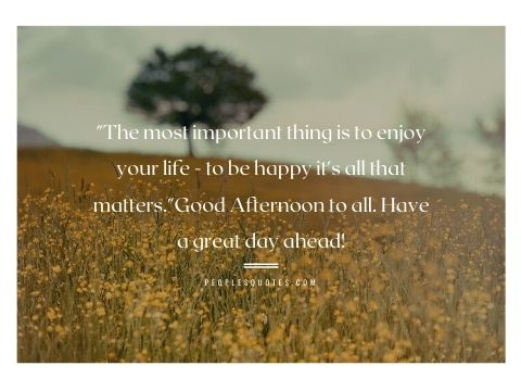 Positive Afternoon Quotes