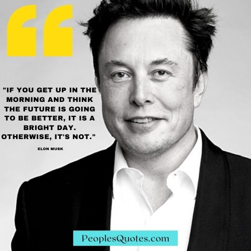 Elon Musk Quote For Bright Future