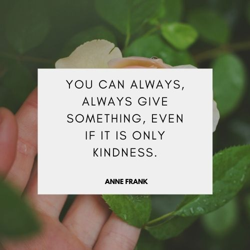 Kindness quotes to inspire you