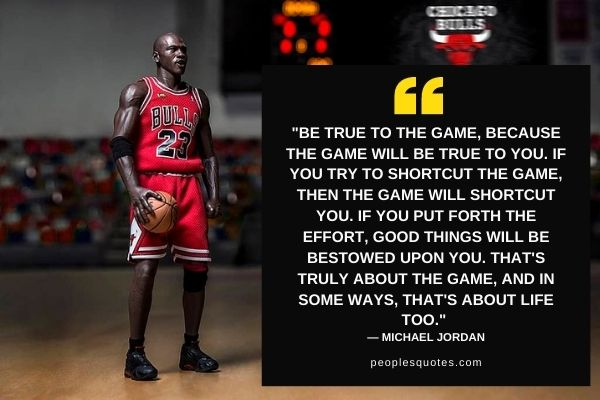 Be true to the game - MJ Quotes for Basketball