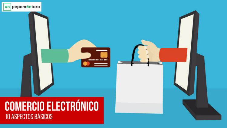 Comercio Electrónico 10 Aspectos Básicos