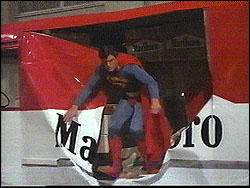 Superman coming out of one of those ubiquitous Marlboro trucks
