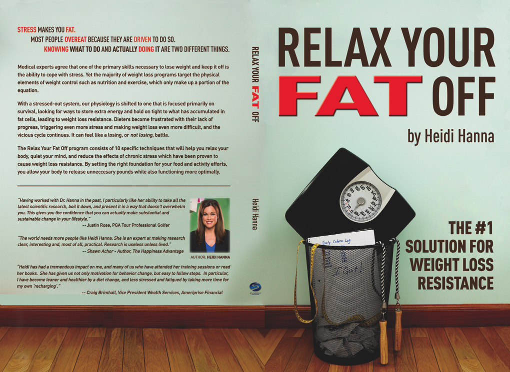 """Photo of Dr. Heidi Hanna's book """"Relax Your Fat Off,"""" which discusses how you can prevent weight gain caused by stress"""