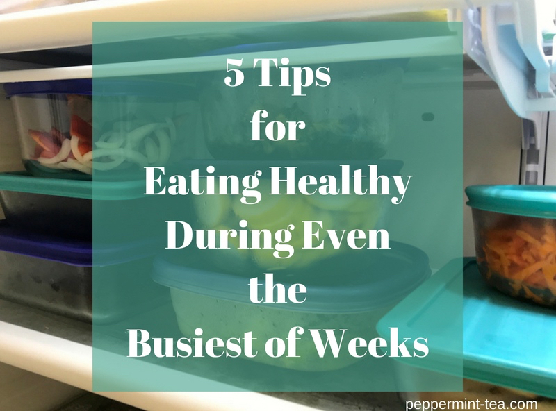 1020 - Copy of 5 Tips for Eating Healthy During Even the Busiest of Weeks