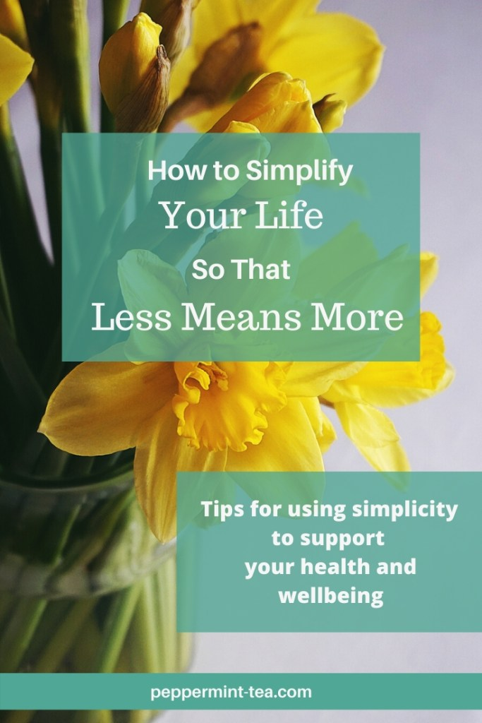 """Image of bouquet of daffodils with the title """"How to Simplify Your Life so that Less Means More"""""""