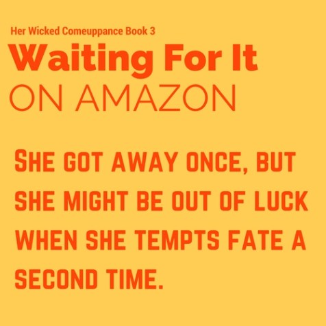 Her Wicked Comeuppance Book 3