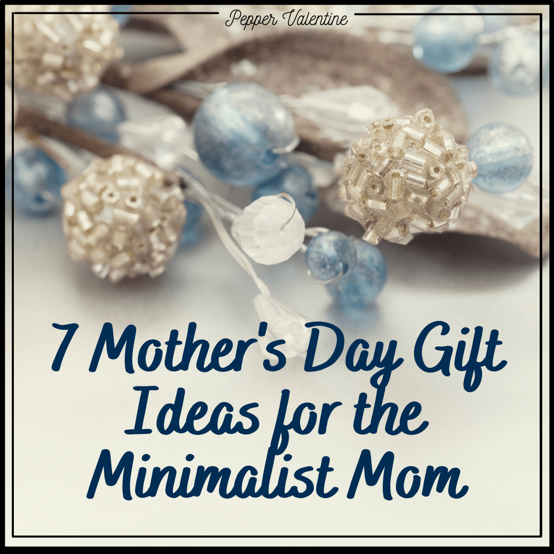 Gifts for the Minimalist Mom