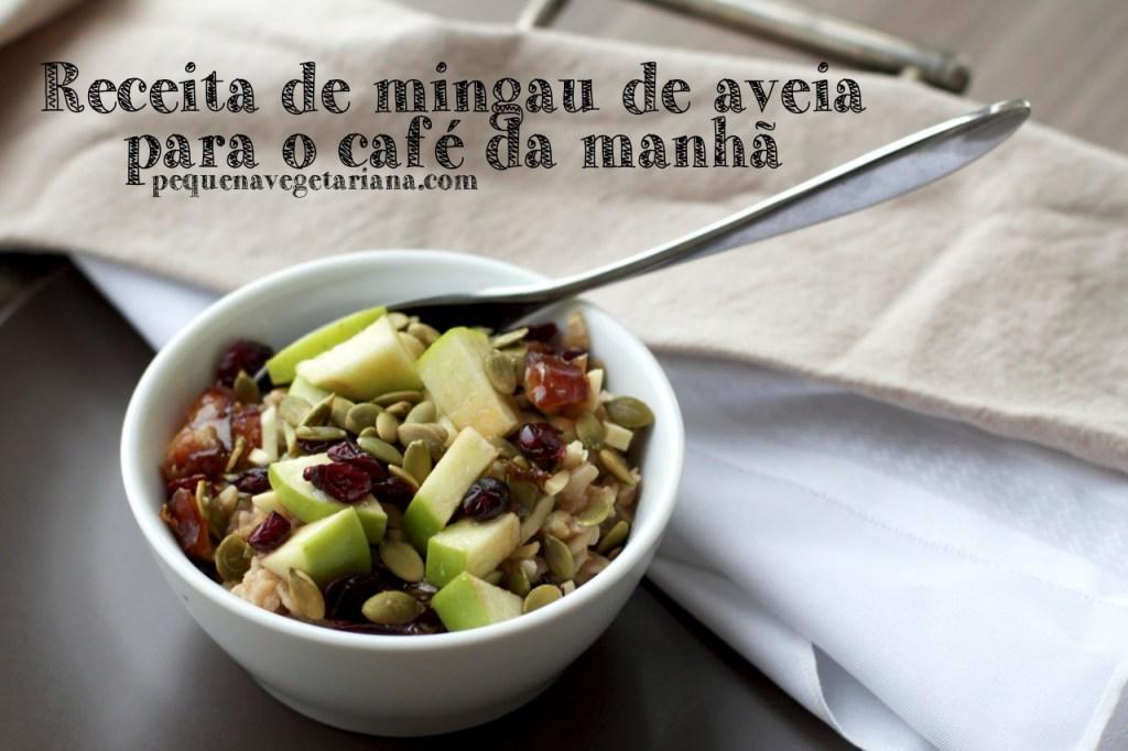 receita para o cafe da manha, receita de aveia, mingau de aveia, receitas vegetarianas, cafe da manha simples