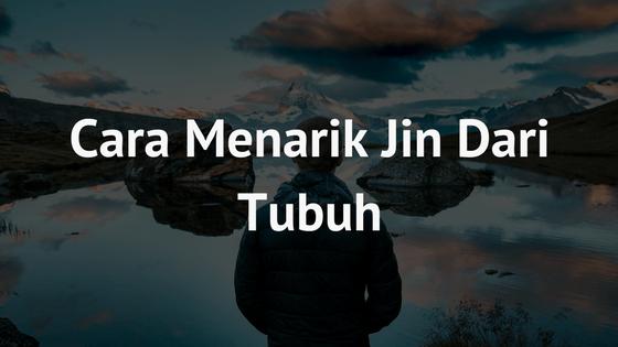 Teknik Menarik Jin Dari Tubuh