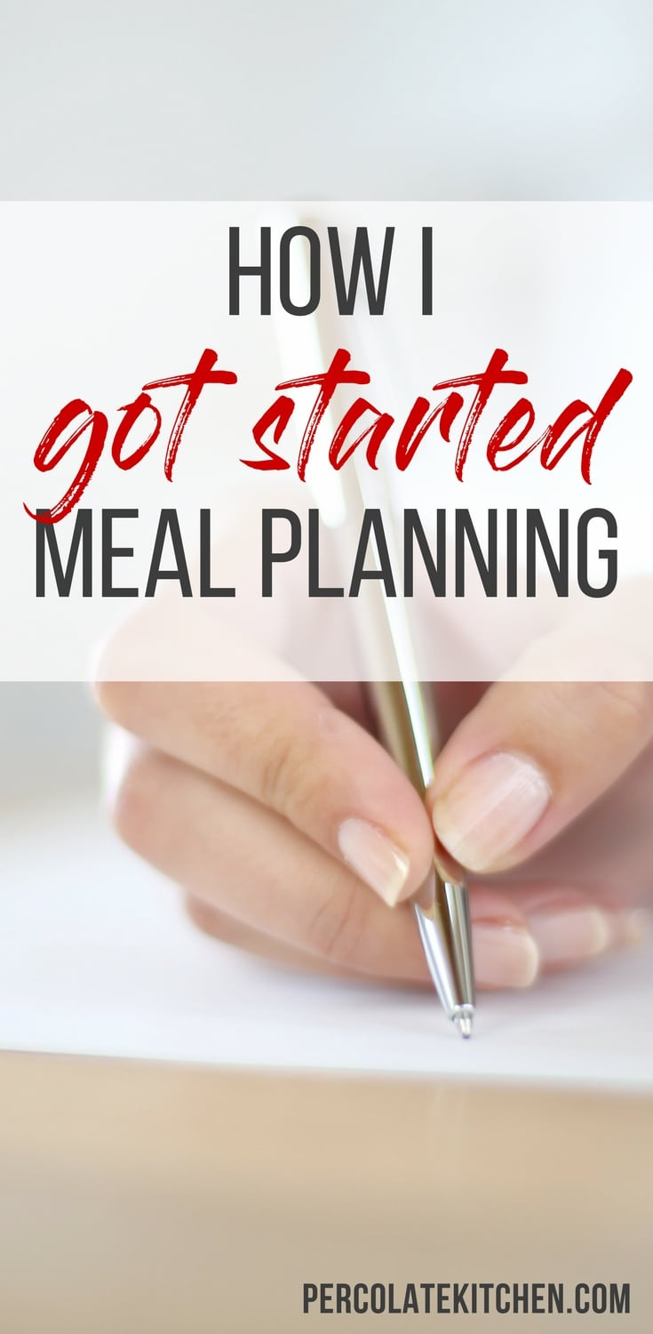 I used to think meal planning was a waste of time. Wrong! Once I nailed how to start meal planning for my family, our lives got easier! Read on to find the steps you can take that will get you planning like a meal planning master.