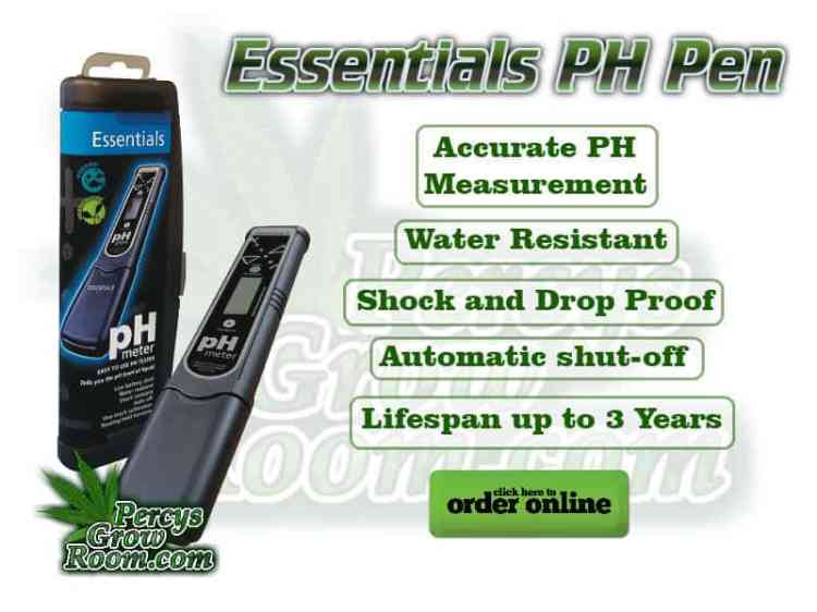 Essentials PH Pen, Accurate PH Measurement, water resistant, shock and drop proof, automatic shut off, lifespan up to 3 years, Cannabis growers forum & community, How to grow cannabis, how to grow weed, a step by step guide to growing weed, cannabis growers forum, need help with sick plant, what's wrong with my cannabis plant, percys Grow Room, the Grow Room, percys Grow Guides, we'd growing forum, weed growers community, how to grow weed in coco, when is my cannabis plant ready for harvest, how to feed my cannabis plant, beginners guide to growing weed, how to grow weed for personal use, cannabis plant deficiency, how to germinate cannabis seeds, where to buy cannabis seeds, best weed growers website, how to dry cannabis