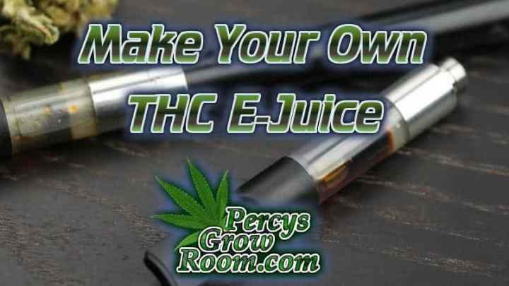 how to make thc e juice for vapes, how to make thc vape juice, grow cannabis, how to grow weed, a step by step guide to growing weed, cannabis growers forum, need help with sick plant, what's wrong with my cannabis plant, percys Grow Room, the Grow Room, percys Grow Guides, we'd growing forum, weed growers community, how to grow weed in coco, when is my cannabis plant ready for harvest, how to feed my cannabis plant, beginners guide to growing weed, how to grow weed for personal use, cannabis plant deficiency, how to germinate cannabis seeds, where to buy cannabis seeds, best weed growers website, Cannabis Growers forum, weed growers forum, How to grow legal cannabis, a step by step guide to growing weed, cannabis growing guide, tips for marijuana growers, growing cannabis plants for the first time, marijuana growers forum, marijuana growing tips, cannabis plant problems, cannabis plant help, marijuana growing expert advice