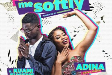 Adina ft Kuami Eugene – Killing Me Softly (Prod by TeddyMadeIt)