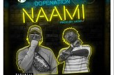 DopeNation – Naami (Prod By. MOG Beatz)