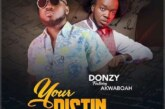 Donzy Ft. Akwaboah – Your Distin (Prod. by Teddy Made It)