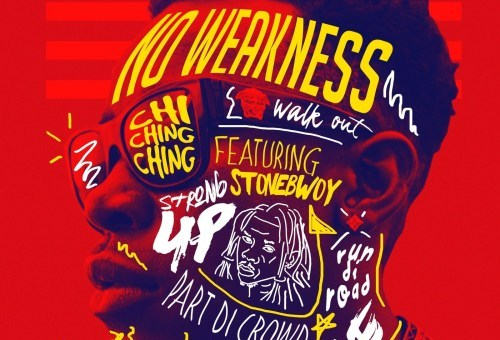 Chi Ching ching Ft. StoneBwoy - No Weakness (Prod By. Teflonzincfence)