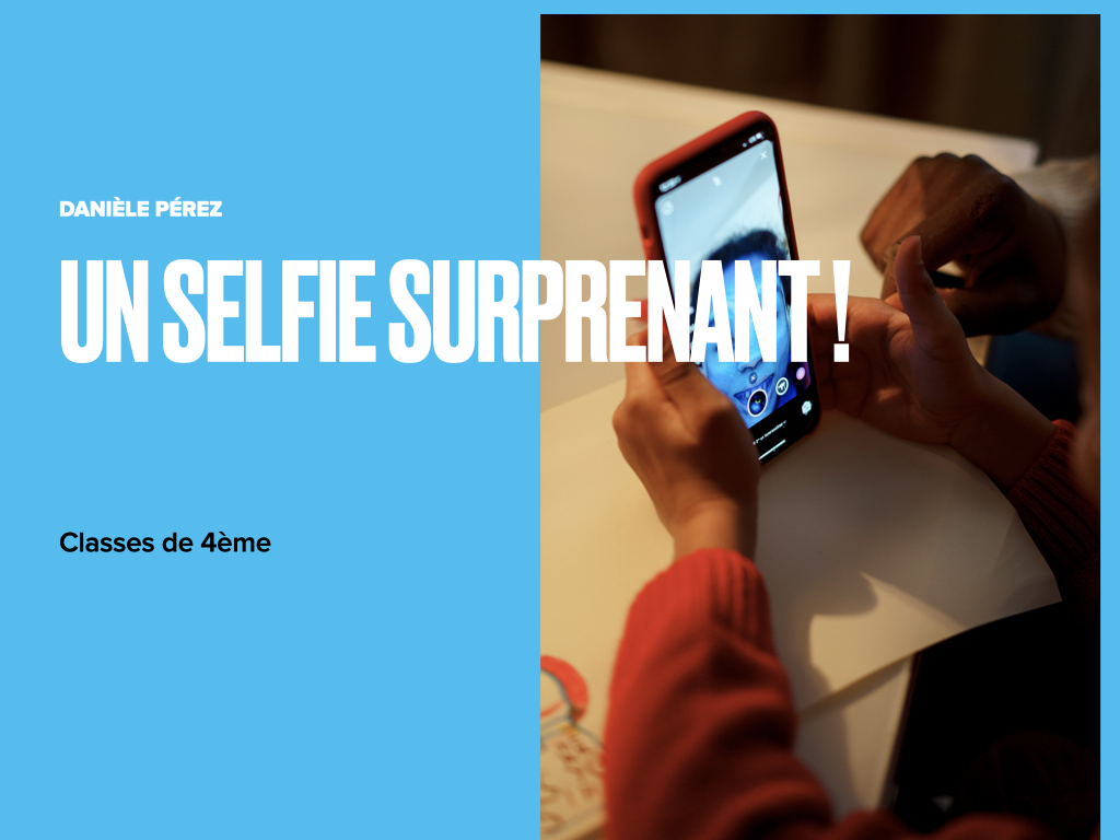 Un selfie surprenant, 4ème, distanciel