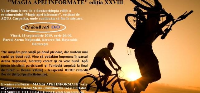 """""""MAGIA APEI INFORMATE"""" ediția XXVIII"""