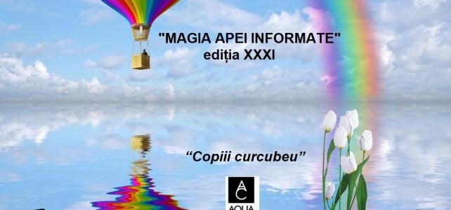 """""""MAGIA APEI INFORMATE""""- ediția XXXI ajunge la Copiii curcubeu"""