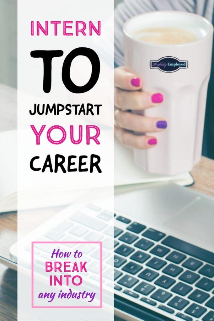 Intern to Jumpstart Your Career - Pinterest
