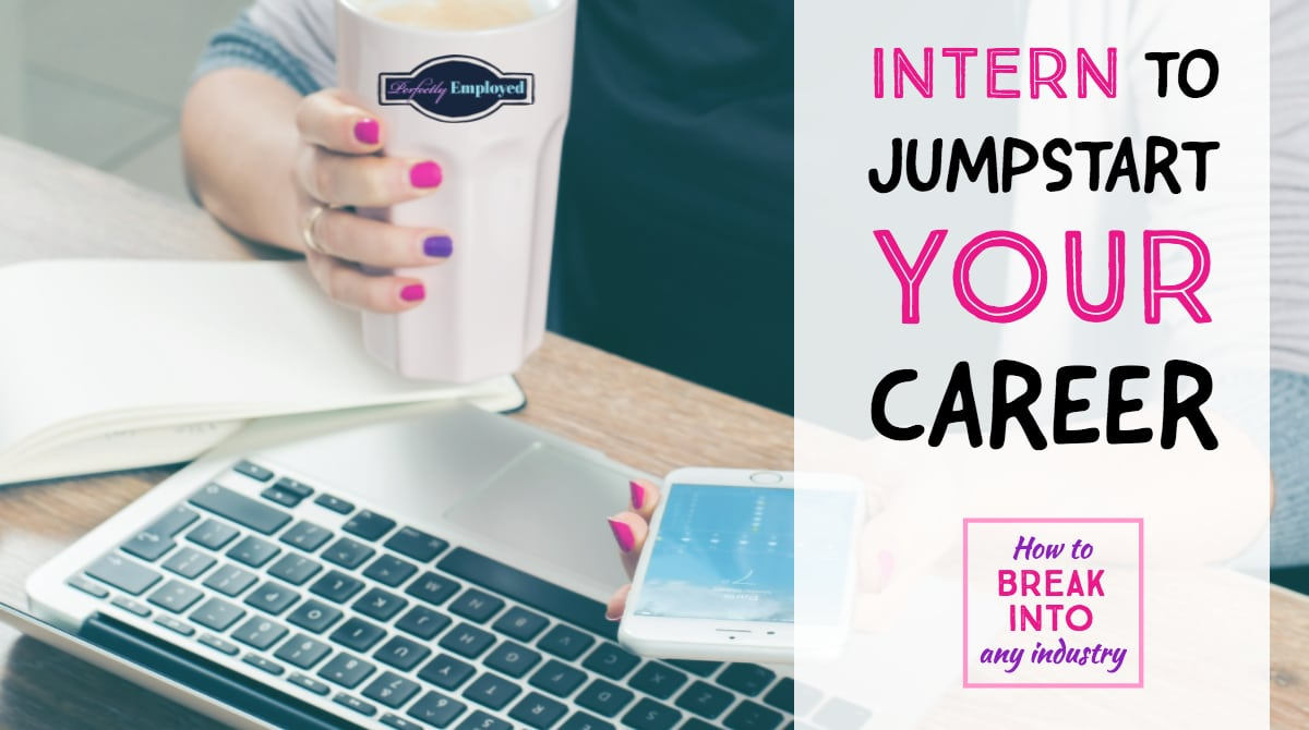 Intern to Jumpstart Your Career - Featured Image