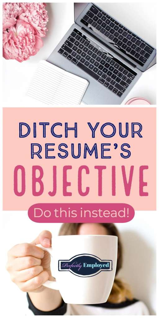 Ditch Your Resume's Objective - Here's what to do Instead - #resume #resumeobjective #job #career #careeradvice
