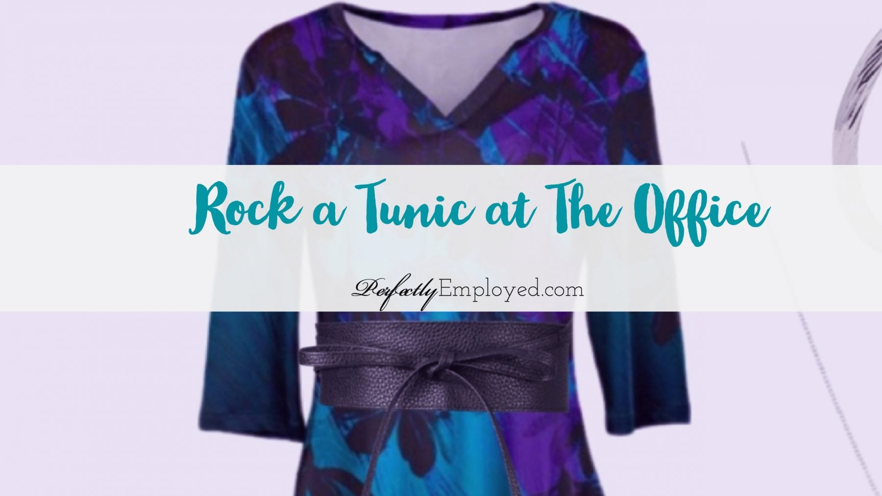 Wear a tunic to work