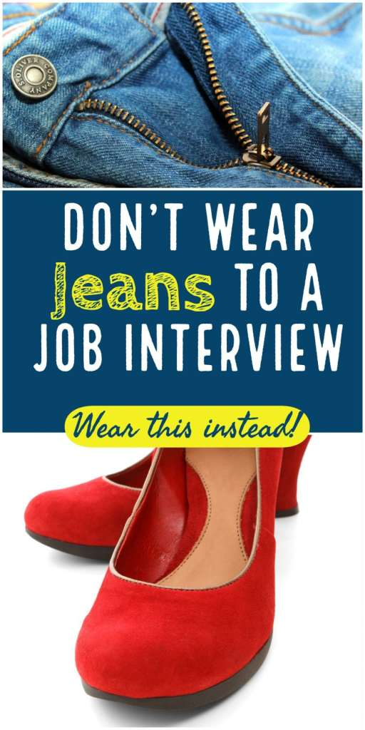 Can I Wear Jeans to a Job Interview? No. You can't. #whattowear #jobinterview #career #careeradvice