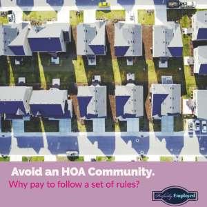 Avoid living in an HOA community