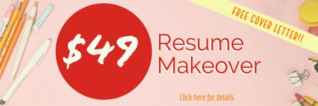 We will makeover your resume for just $49!