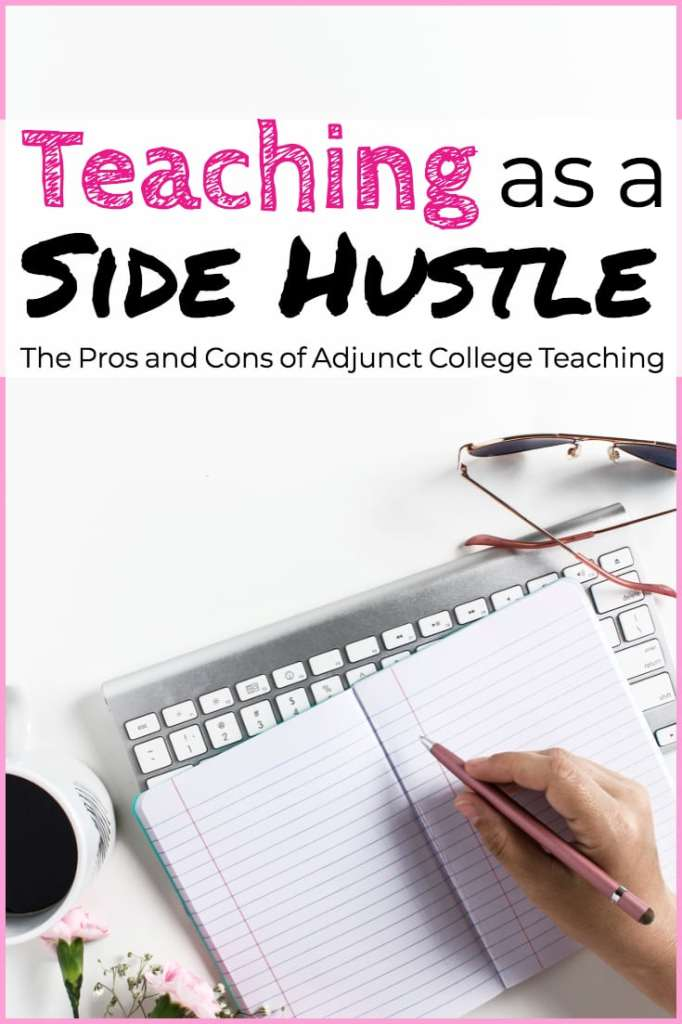 Teaching as a Side Hustle: The Pros and Cons of Adjunct Teaching Jobs #career #careeradvice #adjunct #adjunctteacher #adjunctteaching #sidehustle #teaching #teacher #careerchange #education #educator #professor