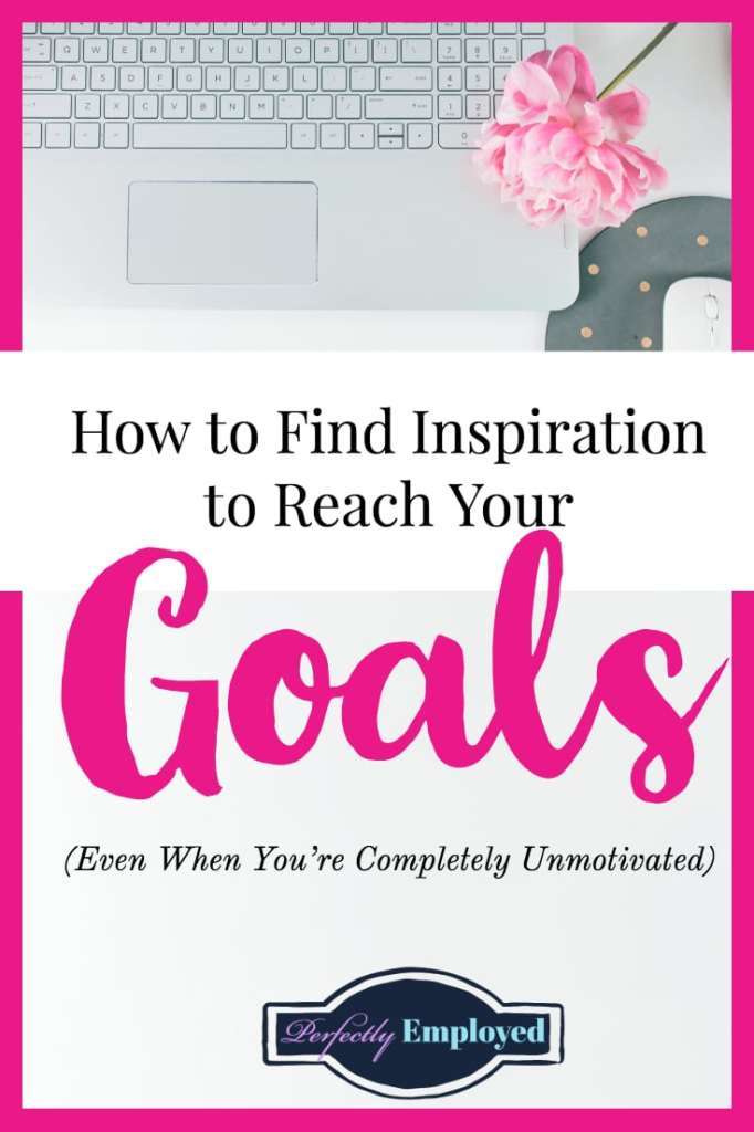 How to Find Inspiration to Reach Your Goals When You Feel Unmotivated - #motivation #goals #careers
