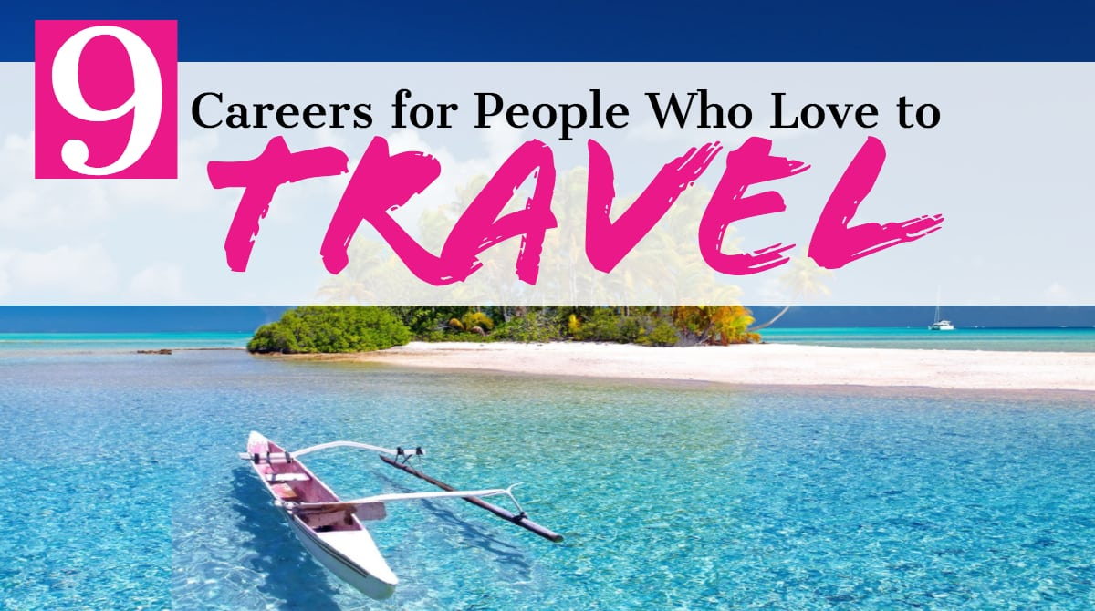 9 Careers for People who Love to Travel
