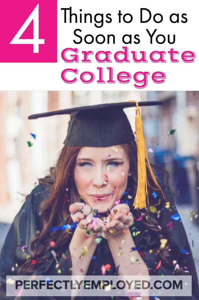 4 Things to Do as Soon as You Graduate College - #career #college #getajob