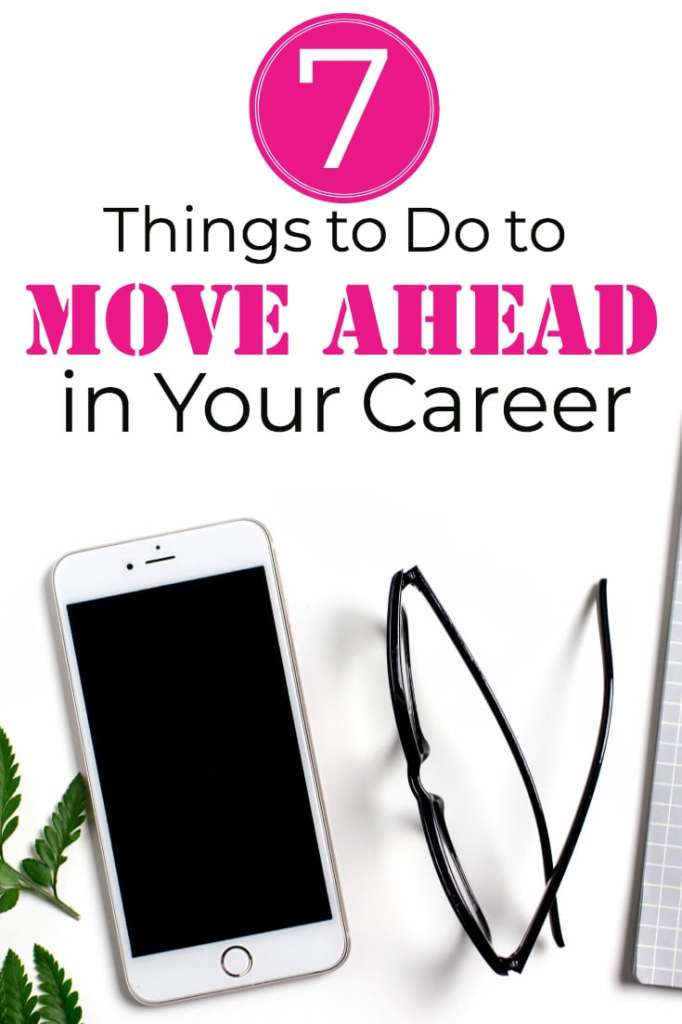 7 things to do to Move Ahead in your Career - #promotion #career #careeradvice