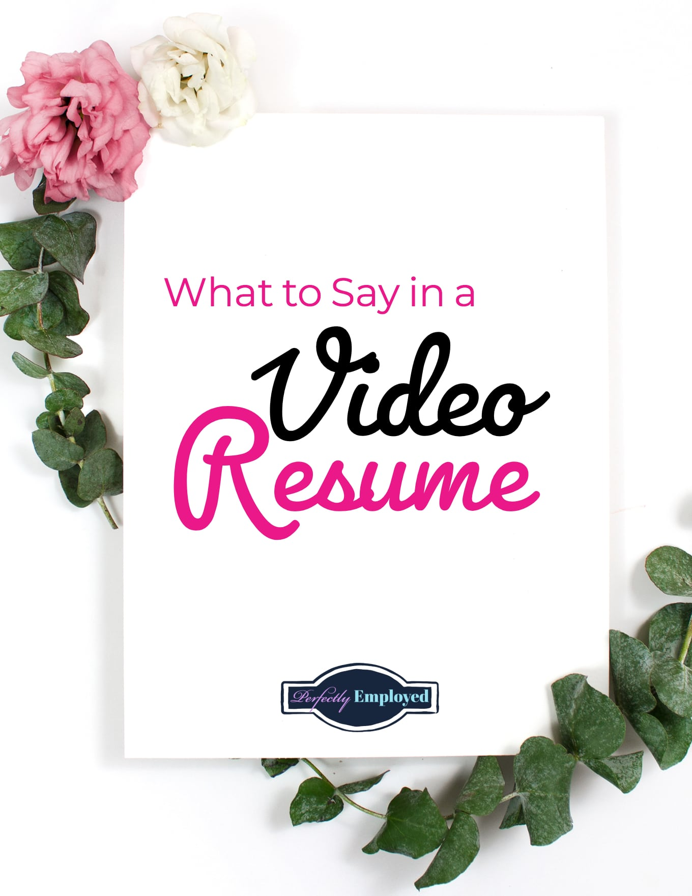 what to say in a video resume - 1 - Perfectly Employed
