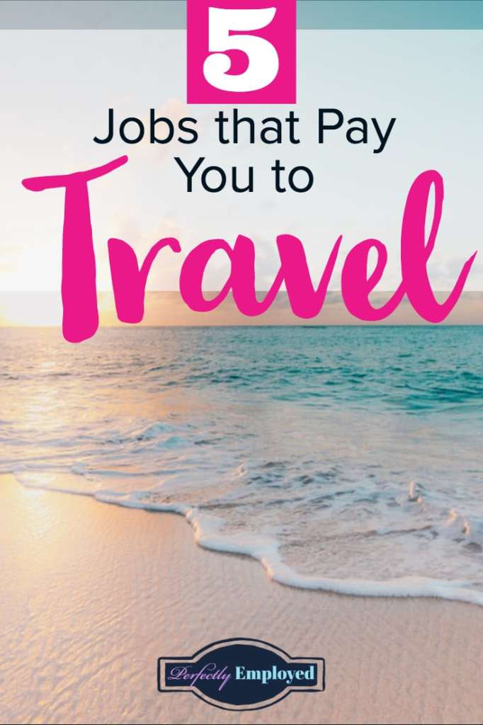 5 Jobs that Pay You to Travel - #career #travel #paidtotravel #jobs #traveljobs