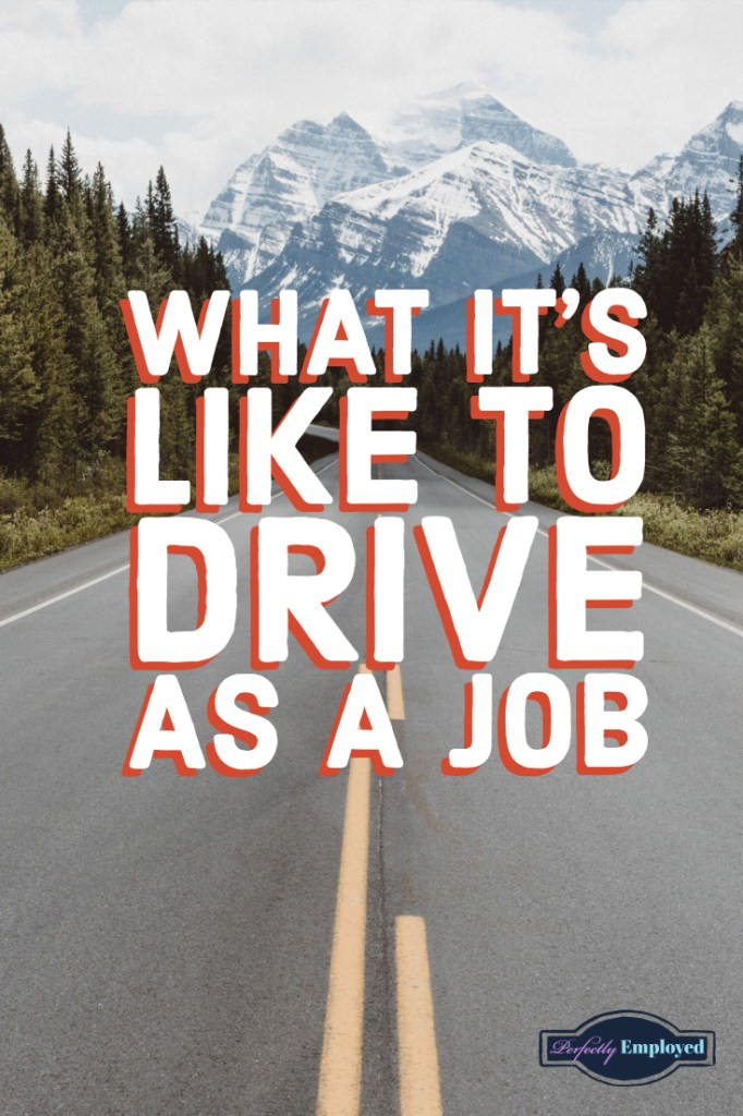 What it's Like to Drive as a Job -  #uber #lyft #drive #CDL #truckdriver #career #careeradvice