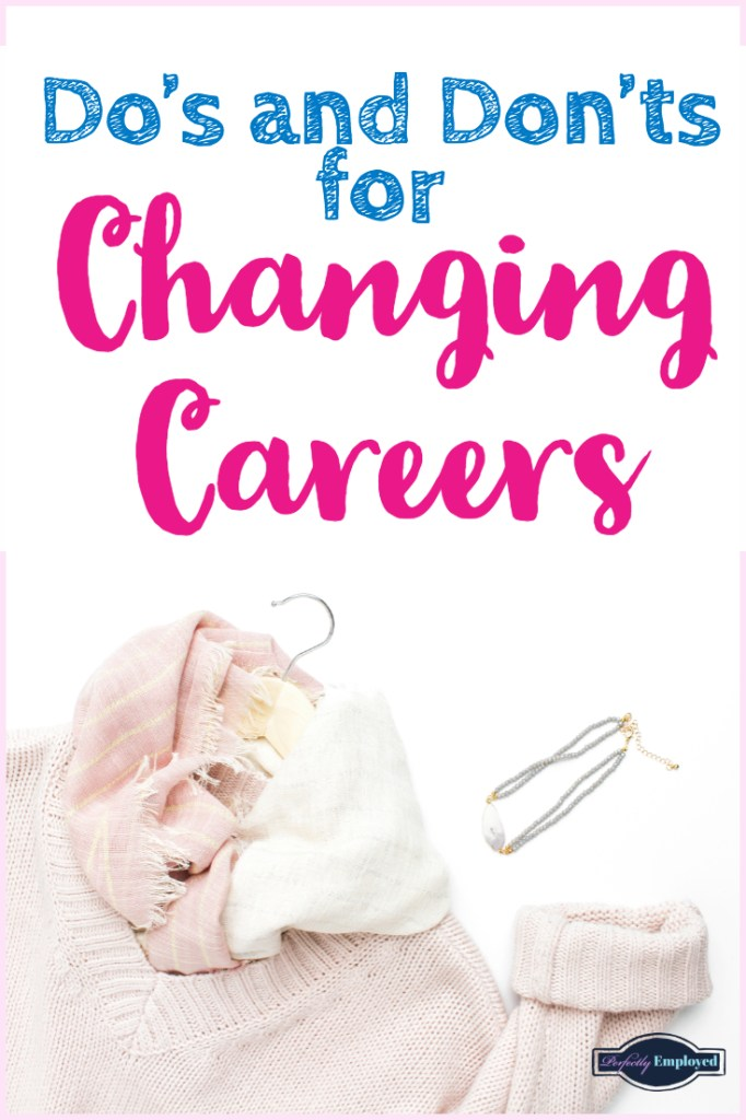 Do's and Don't's for Changing Careers - #careers #careeradvice #careerchange