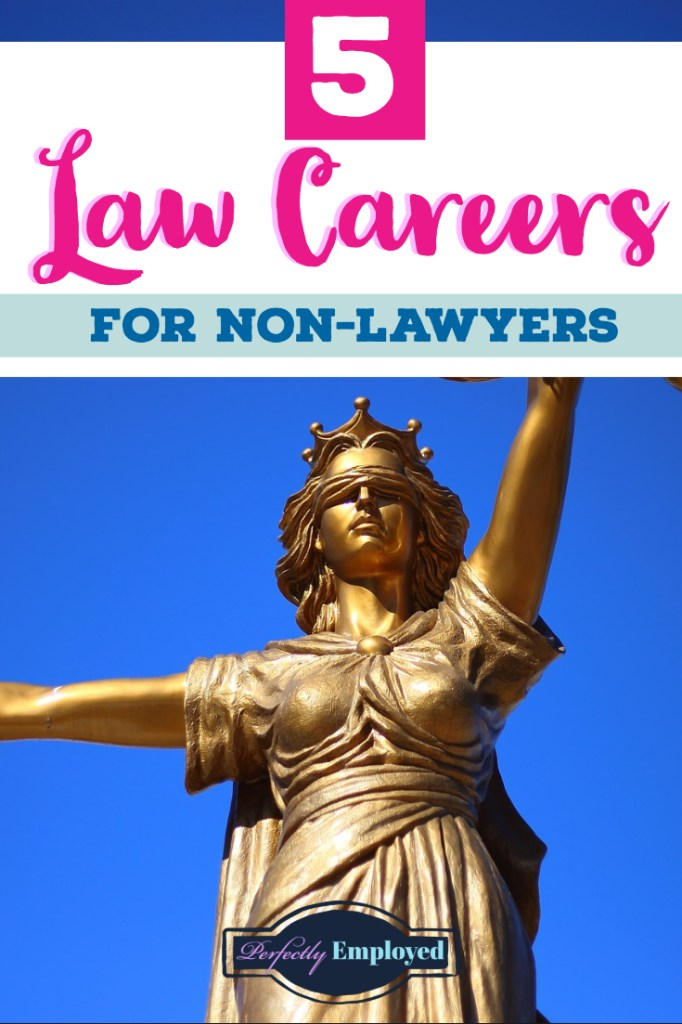 5 Law Careers for Non-Lawyers - #career
