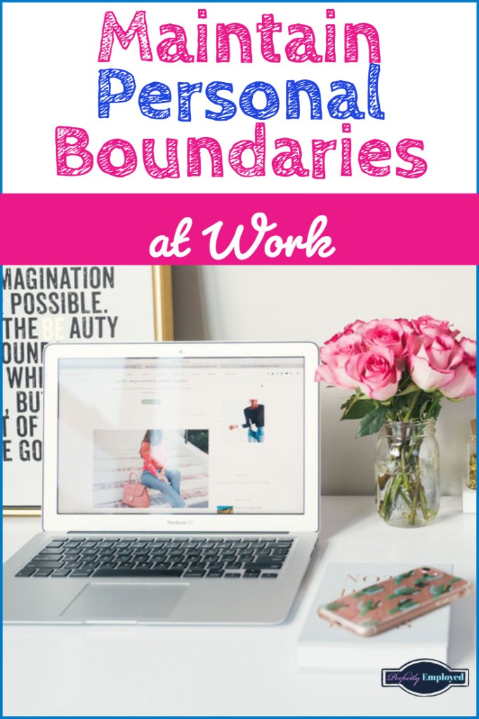 Maintain Personal Boundaries at work - #careeradvice #career #worklifebalance