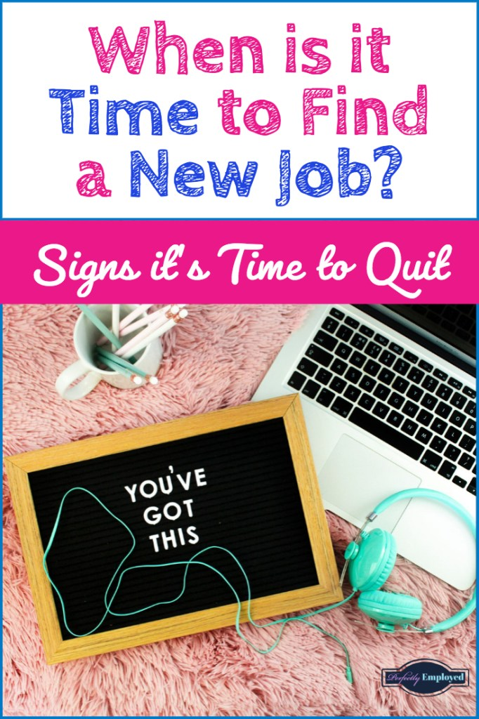 When is it time to find a new job? Signs it's time to quit. #quit #Iquit #career #careeradvice