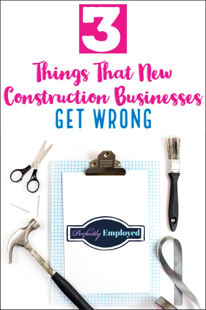 Things new construction businesses get wrong