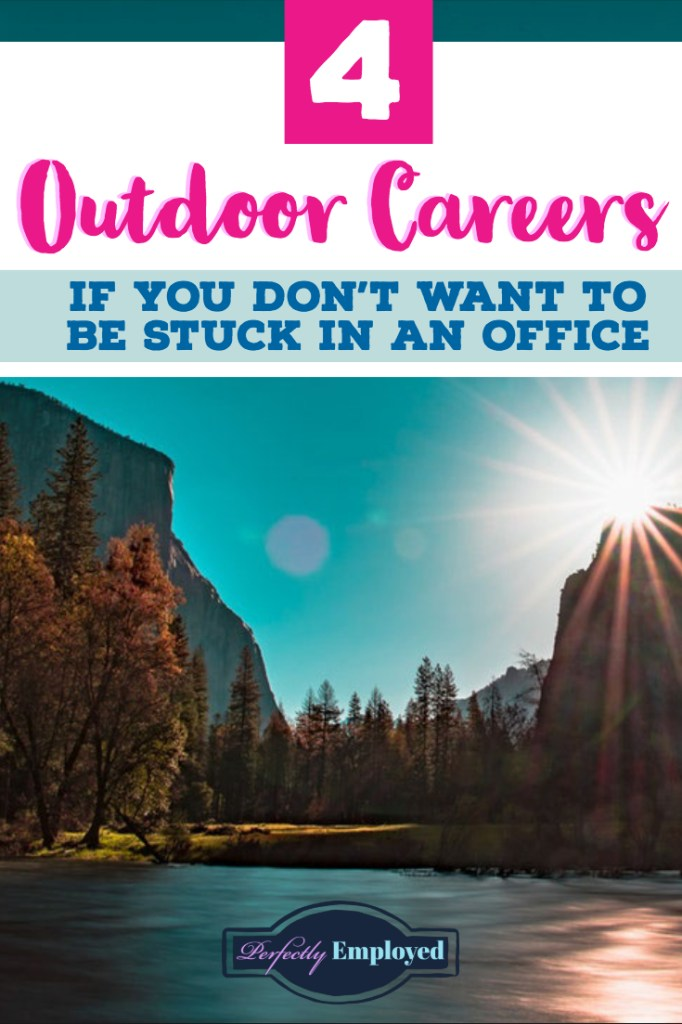 4 Outdoor Careers for if You Don't Want to be Stuck in an Office - #outdoors #career #careeradvice