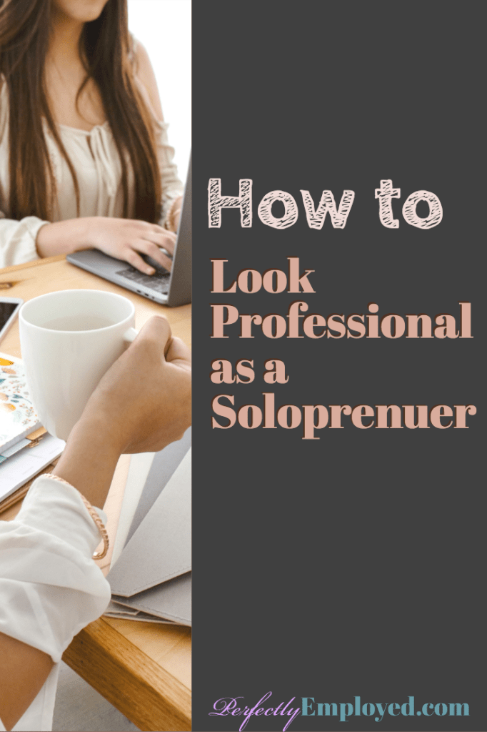 How to look professional as a solo entreprenuer - #soloprenuer #career #startyourownbusiness